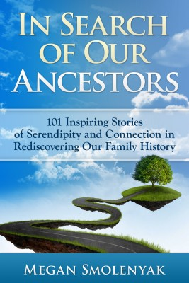 In Search of Our Ancestors by Megan Smolenyak from Bookbaby in Language & Dictionary category