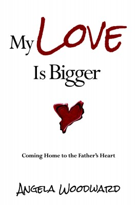 My Love Is Bigger by Angela Woodward from Bookbaby in Religion category