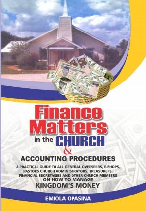 Finance Matters in the Church  And Accounting Procedures by Emiola Opasina from Bookbaby in Religion category