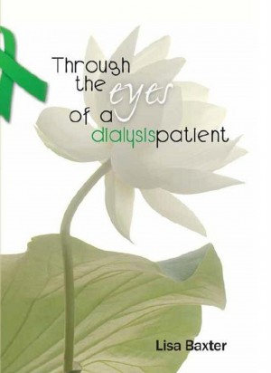 Through the Eyes of a Dialysis Patient by Lisa Baxter from Bookbaby in Family & Health category