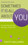 Sometimes It Is All About You by Patti Williams from  in  category
