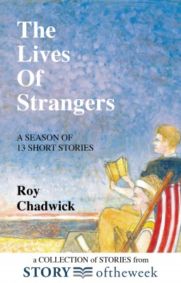 The Lives of Strangers by Roy Chadwick from Bookbaby in General Novel category