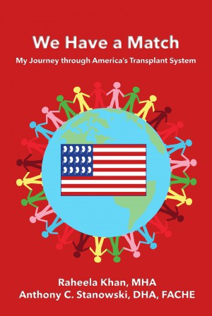 We Have a Match: My Journey through Americas Transplant System by Anthony Stanowski DHA FACHE from Bookbaby in Family & Health category