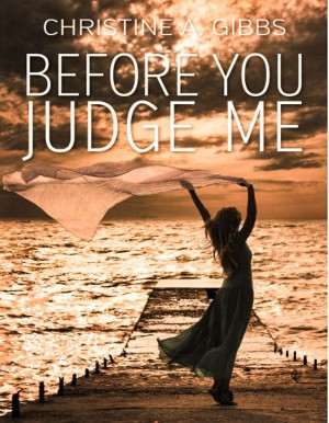 Before You Judge Me by Christine Gibbs from Bookbaby in Language & Dictionary category