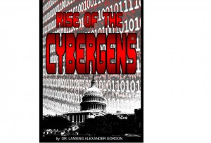 Rise of the Cybergens by Dr. Lansing Gordon from Bookbaby in Politics category