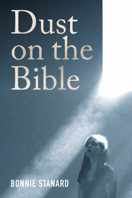 Dust On the Bible by Bonnie Stanard from Bookbaby in General Novel category