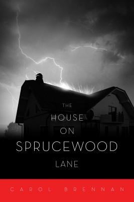 The House On Sprucewood Lane by Carol Brennan from Bookbaby in General Novel category