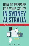 How to prepare for your study in Sydney Australia by Ngoc  Lai from  in  category