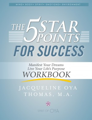 The 5 Star Points for Sucess - Workbook by Jacqueline Oya Thomas, M.A. from Bookbaby in Motivation category