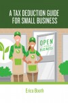 A Tax Deduction Guide for Small Business - text
