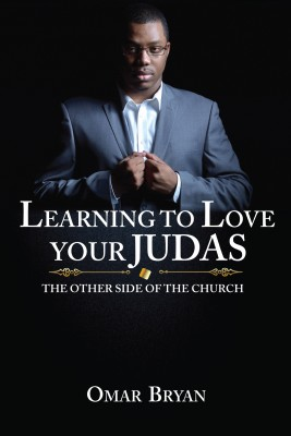 Learning to Love Your Judas by Omar Bryan from Bookbaby in Family & Health category