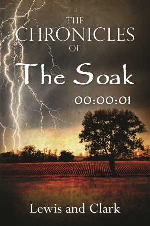 The Chronicles of The Soak by Lewis and Clark from Bookbaby in Religion category