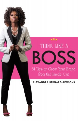 Think Like a Boss by Alexandra  Bernard-Simmons from Bookbaby in Business & Management category