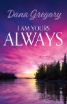 I Am Yours, Always