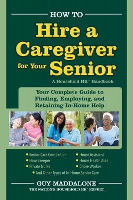 How to Hire a Caregiver for Your Senior by Guy Maddalone from Bookbaby in Language & Dictionary category