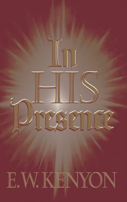 In His Presence by E.W. Kenyon from Bookbaby in Religion category