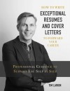 How to Write Exceptional Resumes and Cover Letters to Forward Your Career - text