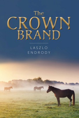 The Crown Brand by Laszlo Endrody from Bookbaby in General Novel category