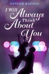 I Will Always Think About You by Ginger Rapsus from  in  category
