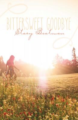 Bittersweet Goodbye by Stacy Boatman from Bookbaby in General Novel category
