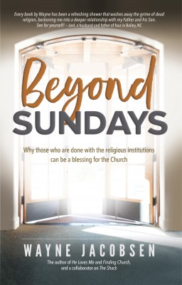 Beyond Sundays by Wayne Jacobsen from Bookbaby in Christianity category