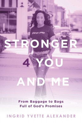 Stronger 4 You and Me by Ingrid Yvette Alexander from Bookbaby in Motivation category