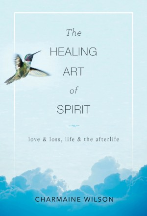 The Healing Art of Spirit by Charmaine Wilson from Bookbaby in Motivation category