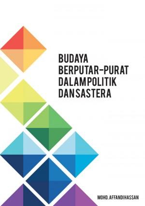 BUDAYA BERPUTAR-PURAT DALAM POLITIK DAN SASTERA