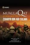 Mu'allaqat Api Peperangan Terpadam Zuhayr Ibn Abi Sulma by Abdul Wahid Salleh, Lazim Omar, Ahmad Zubaidi A.Latif, Mohd Shaifuldin Abdullah from  in  category
