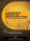 ISLAMICISATION OF KNOWLEDGE AND ENGLISH LITERARY STUDIES by NOR FARIDAH ABDUL MANAF, AIMILLIA MOHD RAMLI from  in  category