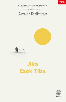 Jika Esok Tiba - Edisi Malaysia Membaca by Anwar Ridhwan from BookCapital in General Novel category