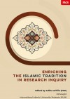 Enriching the Islamic Tradition in Research Inquiry by Adlina Ariffin from  in  category