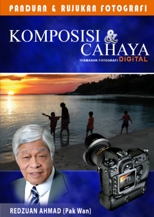 Panduan Dan Rujukan Fotografi : Komposisi & Cahaya by Redzuan Ahmad from BookCapital in General Academics category