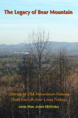 The Legacy of Bear Mountain: Stories of Old Mountain Values That Enrich Our Live