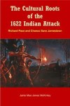 The Cultural Roots of the 1622 Indian Attack: Richard Pace and Chanco Save James by Janie Mae McKinley from  in  category