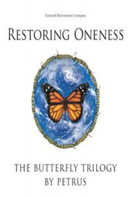 Restoring Oneness: The Butterfly Trilogy