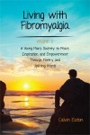 Living with Fibromyalgia: A Young Man's Journey to Peace, Inspiration, and Em... by Calvin Eaton from  in  category