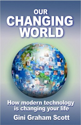 Our Changing World: How modern technology is changing your life. by Gini Graham Scott from Book Hub Incorporated in Science category