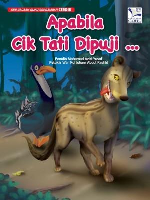 Apabila Cik Tati Dipuji by Mohamad Azizi Yusof from Cerdik Publications Sdn Bhd in Children category