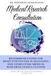 Medical Research Consultations: Recommendations for Biostatisticians in Managing and Conducting Medical Research Consultations -