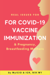 Real Issues for COVID-19 Vaccine Immunization & Pregnancy, Breastfeeding Mothers - text