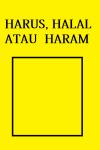 HARUS, HALAL ATAU HARAM - text