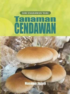 Siri Usahawan Tani-Tanaman Cendawan by Nasnan Jajuli from Dewan Bahasa dan Pustaka in General Academics category