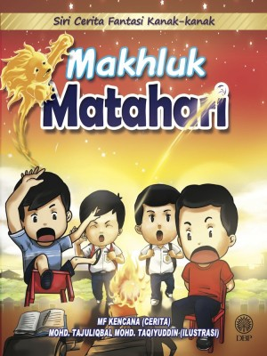 Makhluk Matahari by Mf Kencana, Mohd. Tajuliqbal Mohd. Taqiyuddin from Dewan Bahasa dan Pustaka in Children category