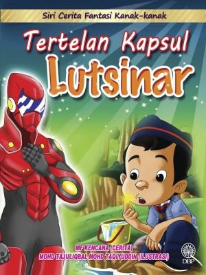 Siri Cerita Fantasi Kanak-Kanak : Tertelan Kapsul Lutsinar by Mf Kencana, Mohd. Tajuliqbal Mohd. Taqiyuddin from Dewan Bahasa dan Pustaka in Children category
