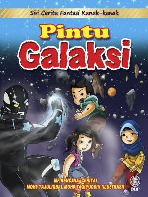 Siri Cerita Fantasi Kanak-Kanak : Pintu Galaksi by Mf Kencana, Mohd. Tajuliqbal Mohd. Taqiyuddin from Dewan Bahasa dan Pustaka in Children category