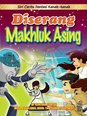 Siri Cerita Fantasi Kanak-kanak: Diserang Makhluk Asing by Mf Kencana, Mohd. Tajuliqbal Mohd. Taqiyuddin from Dewan Bahasa dan Pustaka in Children category
