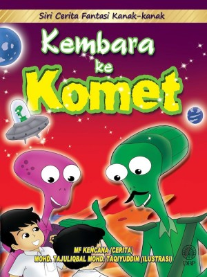 Kembara ke Komet by Mf Kencana, Mohd. Tajuliqbal Mohd. Taqiyuddin from Dewan Bahasa dan Pustaka in General Academics category