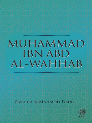 Muhammad Ibn Abd Al-Wahhab by Zakaria @ Mahmod Daud from Dewan Bahasa dan Pustaka in General Academics category