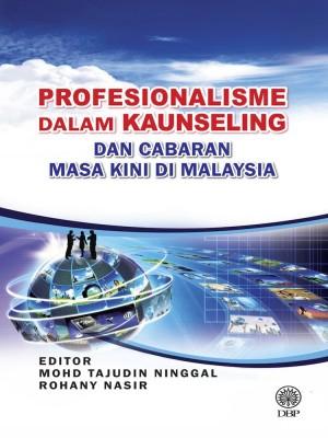 Profesionalisme Dalam Kaunseling Dan Cabaran Masa Kini Di Malaysia by Editor Mohd Tajudin Haji Ninggal, Rohany Nasir from Dewan Bahasa dan Pustaka in General Academics category
